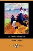La Mer Et Les Marins (Dodo Press) (Paperback)