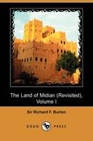 The Land of Midian (Revisited), Volume I (Dodo Press) (Paperback)