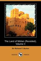 The Land of Midian (Revisited), Volume II (Dodo Press) (Paperback)