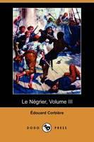Le Negrier, Volume III (Dodo Press) (Paperback)
