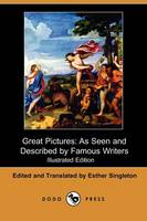 Great Pictures: As Seen and Described by Famous Writers (Illustrated Edition) (Dodo Press) (Paperback)