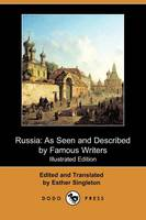 Russia: As Seen and Described by Famous Writers (Illustrated Edition) (Dodo Press) (Paperback)