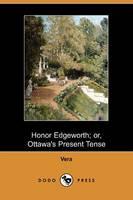 Honor Edgeworth; Or, Ottawa's Present Tense (Dodo Press)