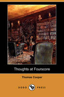 Thoughts at Fourscore, and Earlier (Dodo Press) (Paperback)