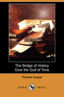 The Bridge of History Over the Gulf of Time (Dodo Press) (Paperback)
