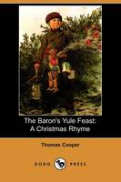 The Baron's Yule Feast: A Christmas Rhyme (Dodo Press) (Paperback)