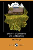 Sketches of Lancashire Life and Localities (Dodo Press) (Paperback)