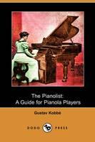 The Pianolist: A Guide for Pianola Players (Dodo Press) (Paperback)