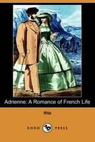 Adrienne: A Romance of French Life (Dodo Press) (Paperback)