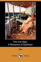 The Iron Stair: A Romance of Dartmoor (Dodo Press) (Paperback)