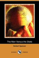The Man Versus the State (Dodo Press) (Paperback)
