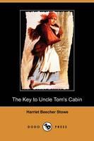 The Key to Uncle Tom's Cabin (Dodo Press) (Paperback)