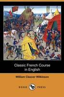 Classic French Course in English (Dodo Press) (Paperback)