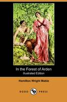 In the Forest of Arden (Illustrated Edition) (Dodo Press) (Paperback)