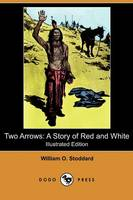 Two Arrows: A Story of Red and White (Illustrated Edition) (Dodo Press) (Paperback)