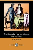 The Story of a New York House (Illustrated Edition) (Dodo Press) (Paperback)