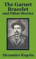 The Garnet Bracelet and Other Stories (Paperback)