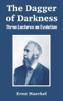 The Dagger of Darkness: Three Lectures on Evolution (Paperback)