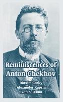 Reminiscences of Anton Chekhov (Paperback)