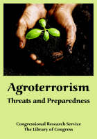 Agroterrorism: Threats and Preparedness (Paperback)