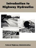 Introduction to Highway Hydraulics (Paperback)