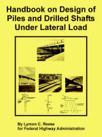 Handbook on Design of Piles and Drilled Shafts Under Lateral Load (Paperback)