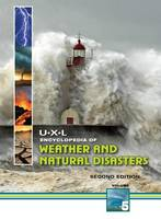 U-X-L Encyclopedia of Weather and Natural Disasters - UXL Encyclopedia of Weather and Natural Disasters (Hardback)