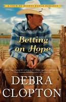 Betting on Hope - Four of Hearts Ranch Romance 1 (Hardback)