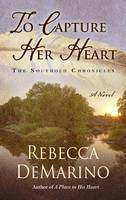 To Capture Her Heart - Southold Chronicles 2 (Hardback)