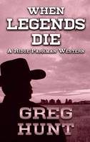 When Legends Die - Ridge Parkman Western (Hardback)