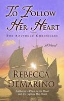To Follow Her Heart - Southold Chronicles 3 (Hardback)