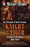 Knight of the Tiger: The Betrayals of Henry Fountain - Legends of the Desert 3 (Paperback)