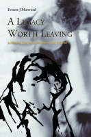 A Legacy Worth Leaving: Savouring the Past, Inspiring the Future (Paperback)