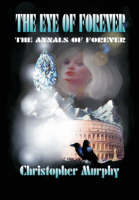 The Eye of Forever: The Annals of Forever (Paperback)
