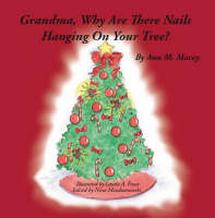 Grandma, Why are There Nails Hanging on Your Tree? (Paperback)