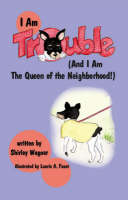 I am Trouble and I am the Queen of the Neighbourhood (Paperback)