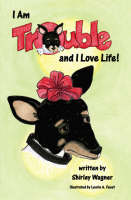 I am Trouble and I Love Life! (Paperback)