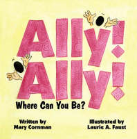Ally! Ally! Where Can You Be? (Paperback)