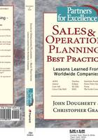 Sales and Operations Planning: Best Practices - Lessons Learned from Worldwide Companies (Paperback)
