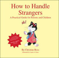 How to Handle Strangers: A Practical Guide for Parents and Children (Paperback)