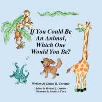 If You Could be an Animal, Which One Would You Be? (Paperback)