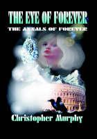 The Eye of Forever: The Annals of Forever (Hardback)