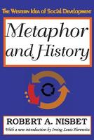 Metaphor and History: The Western Idea of Social Development (Paperback)
