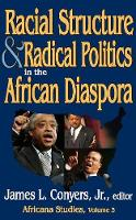 Racial Structure and Radical Politics in the African Diaspora: Racial Structure and Radical Politics in the African Diaspora Africana Studies Volume 2 - Africana Studies (Paperback)