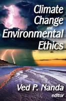 Climate Change and Environmental Ethics (Hardback)