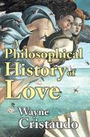 A Philosophical History of Love (Hardback)