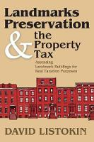 Landmarks Preservation and the Property Tax: Assessing Landmark Buildings for Real Taxation Purposes (Paperback)