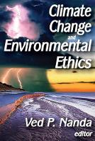 Climate Change and Environmental Ethics (Paperback)