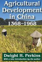 Agricultural Development in China, 1368-1968 (Paperback)