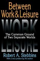 Between Work and Leisure: The Common Ground of Two Separate Worlds (Paperback)